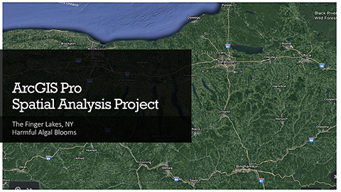 ArcGIS Pro Spatial Analysis Project: The Finger Lakes, NY Harmful Algal Blooms cover